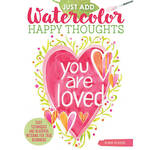 Just Add Watercolor Happy Thoughts Book