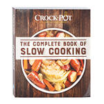 Crock Pot® The Complete Book of Slow Cooking