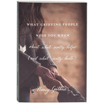 What Grieving People Wish You Knew Book