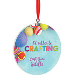 Personalized I'd Rather Be Crafting Ornament
